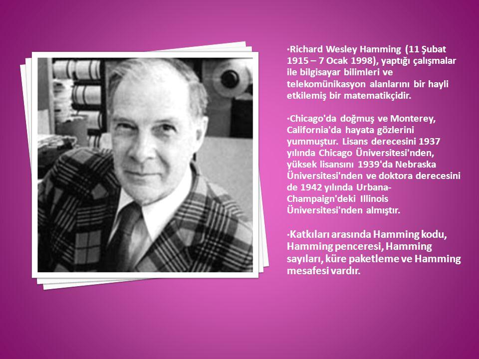 Richard Wesley Hamming (11 Şubat 1915 – 7 Ocak 1998), yaptığı çalışmalar ile bilgisayar bilimleri ve telekomünikasyon alanlarını bir hayli etkilemiş bir matematikçidir.