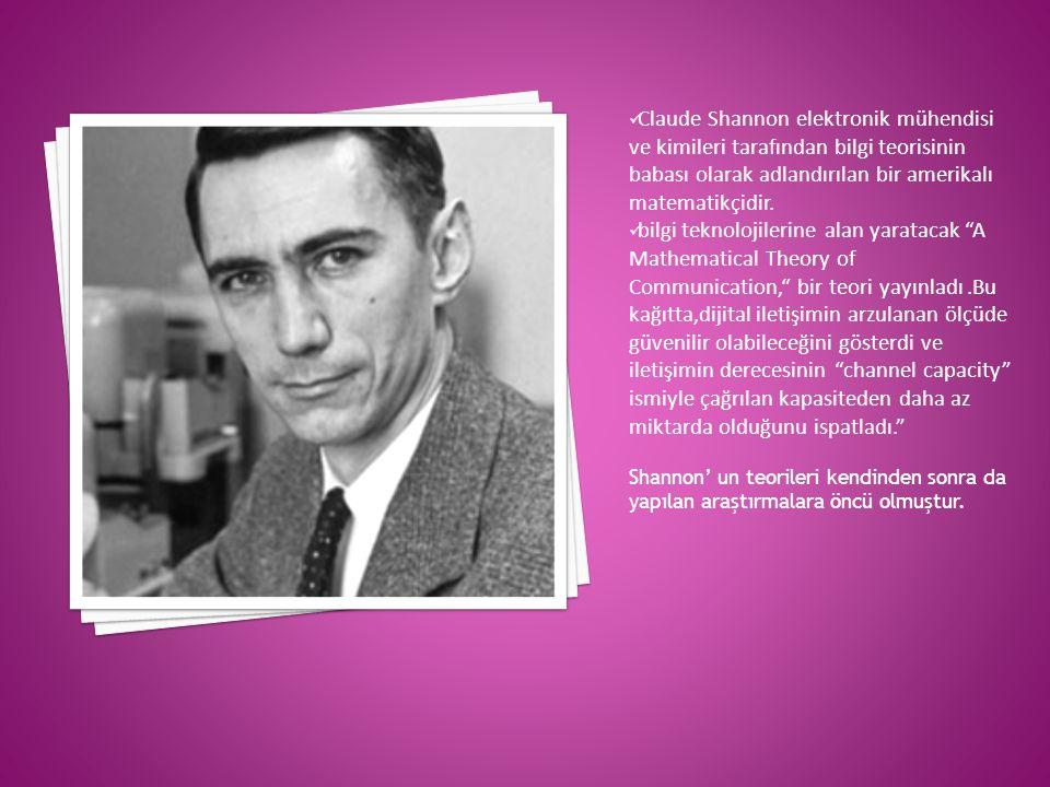 Claude Shannon elektronik mühendisi ve kimileri tarafından bilgi teorisinin babası olarak adlandırılan bir amerikalı matematikçidir.