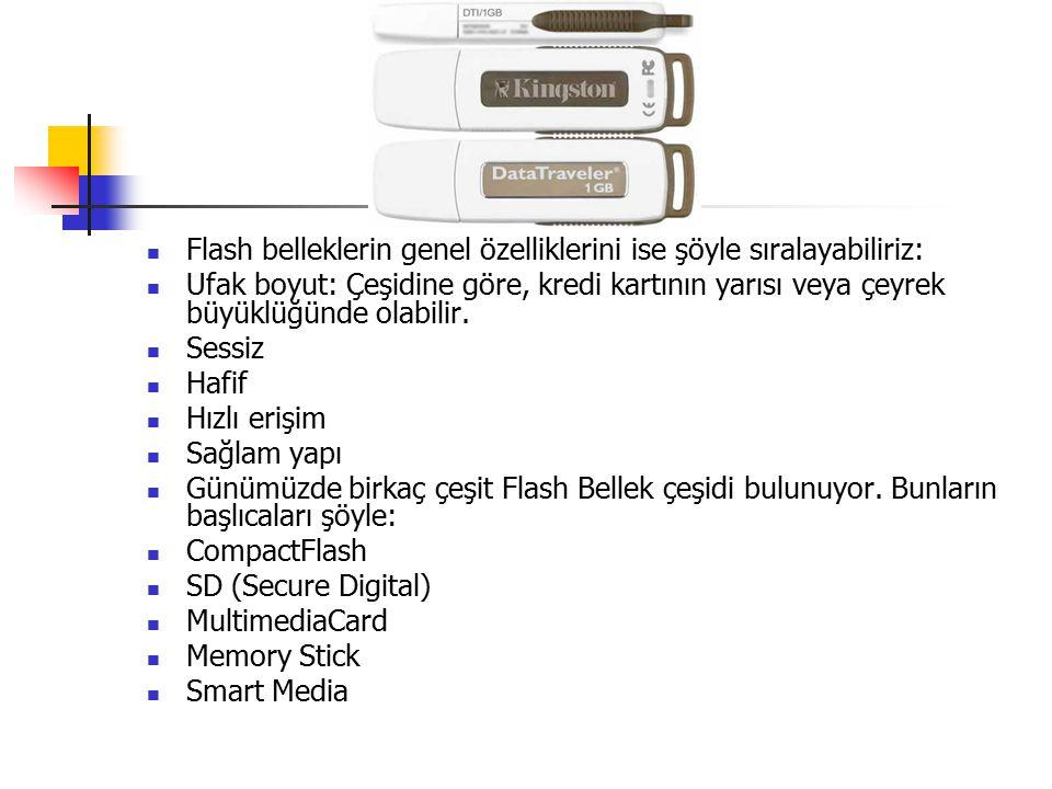 Flash belleklerin genel özelliklerini ise şöyle sıralayabiliriz: