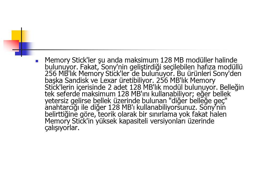 Memory Stick ler şu anda maksimum 128 MB modüller halinde bulunuyor