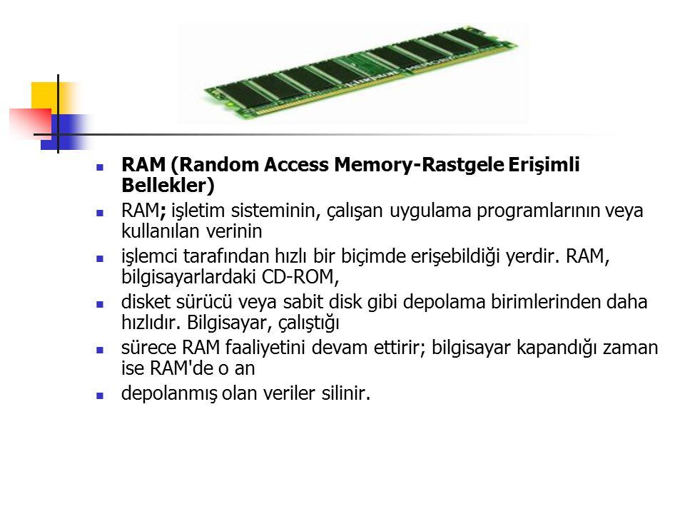 RAM (Random Access Memory-Rastgele Erişimli Bellekler)