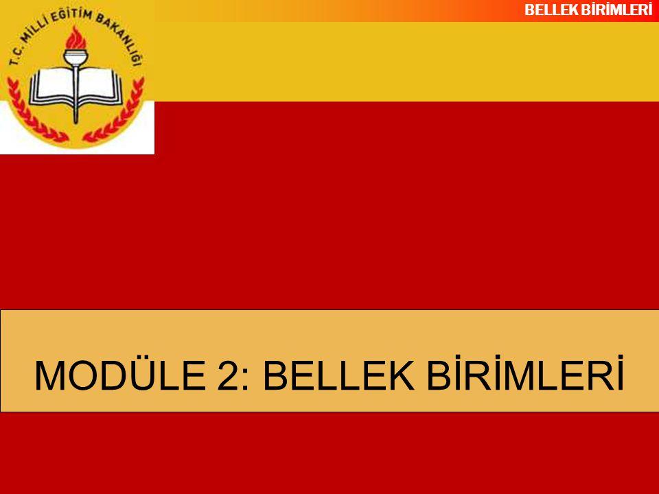 MODÜLE 2: BELLEK BİRİMLERİ
