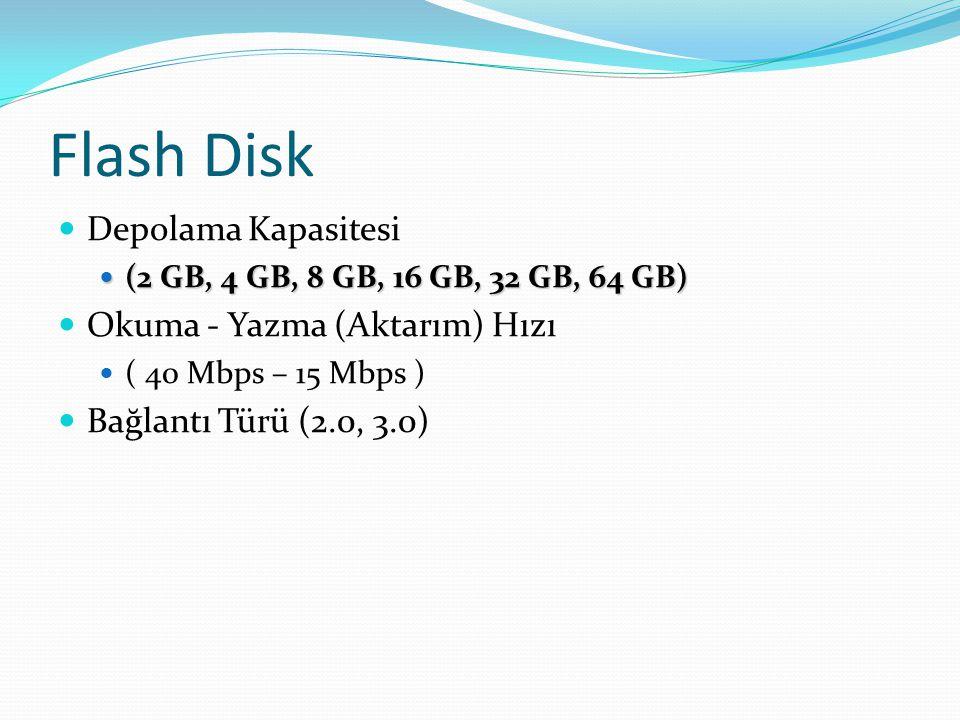 Flash Disk Depolama Kapasitesi Okuma - Yazma (Aktarım) Hızı