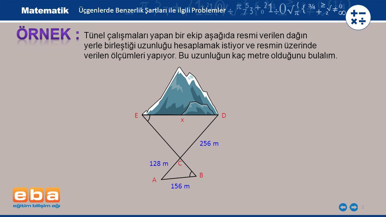 ÖRNEK : Tünel çalışmaları yapan bir ekip aşağıda resmi verilen dağın