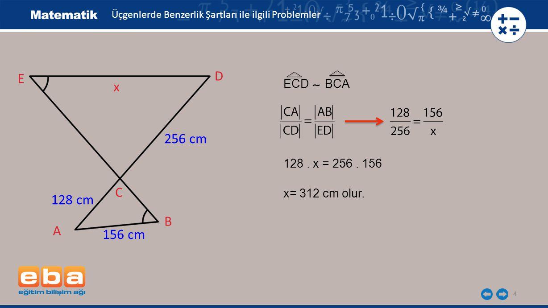 D E x 256 cm C 128 cm B A 156 cm ECD BCA 128 . x = 256 . 156