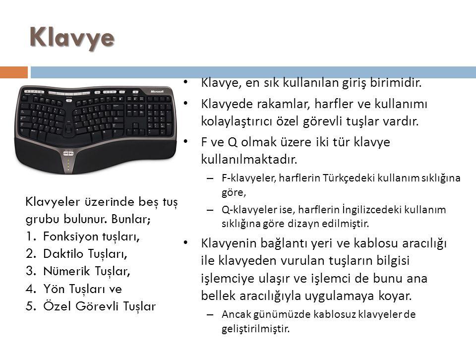 Klavye Klavye, en sık kullanılan giriş birimidir.