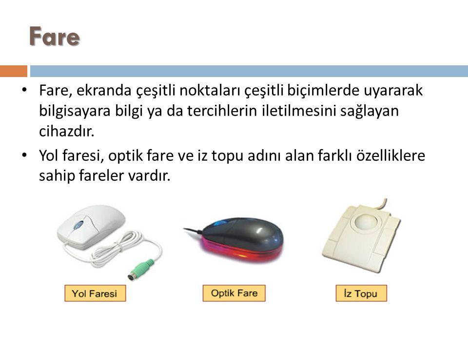 Fare Fare, ekranda çeşitli noktaları çeşitli biçimlerde uyararak bilgisayara bilgi ya da tercihlerin iletilmesini sağlayan cihazdır.