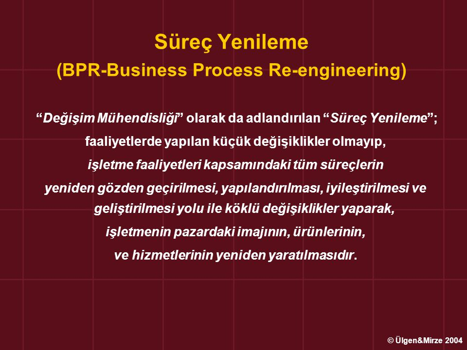 Süreç Yenileme (BPR-Business Process Re-engineering)