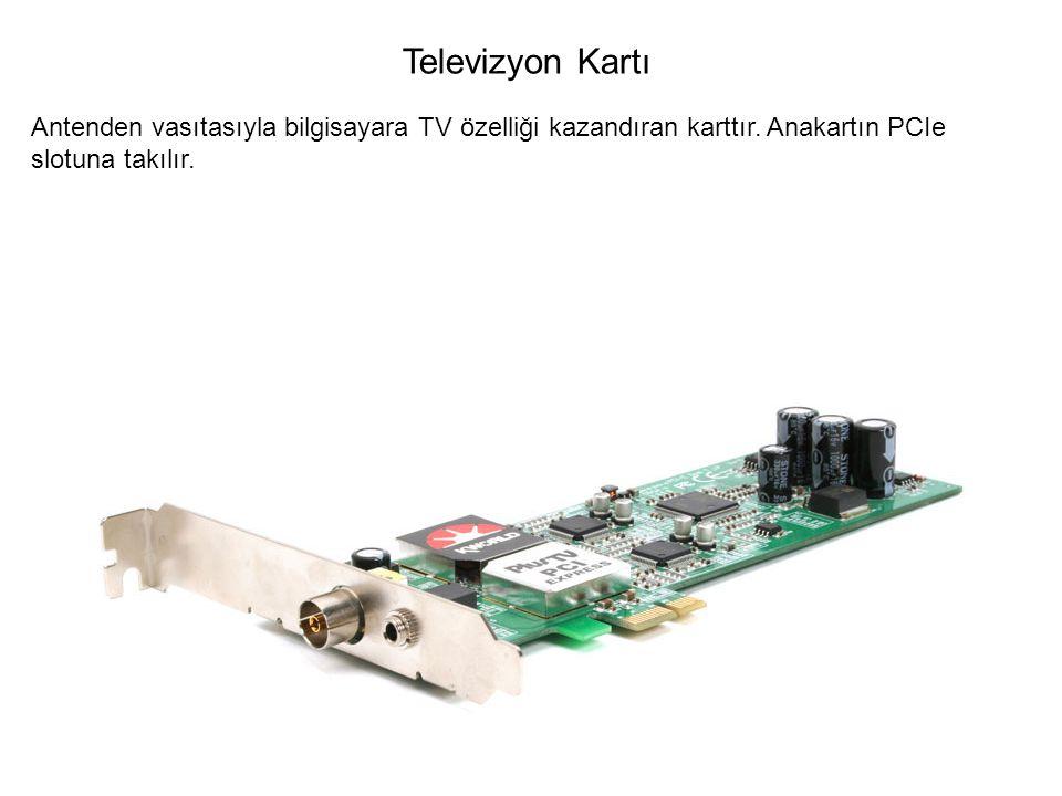Televizyon Kartı Antenden vasıtasıyla bilgisayara TV özelliği kazandıran karttır.