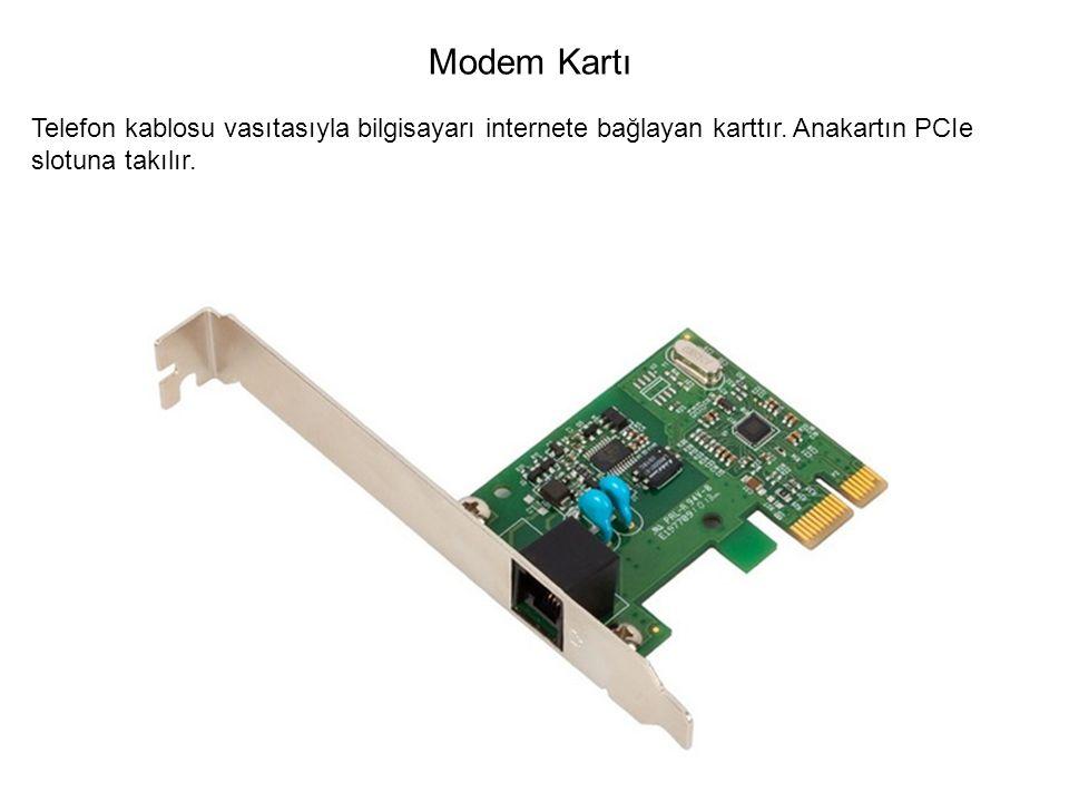 Modem Kartı Telefon kablosu vasıtasıyla bilgisayarı internete bağlayan karttır.