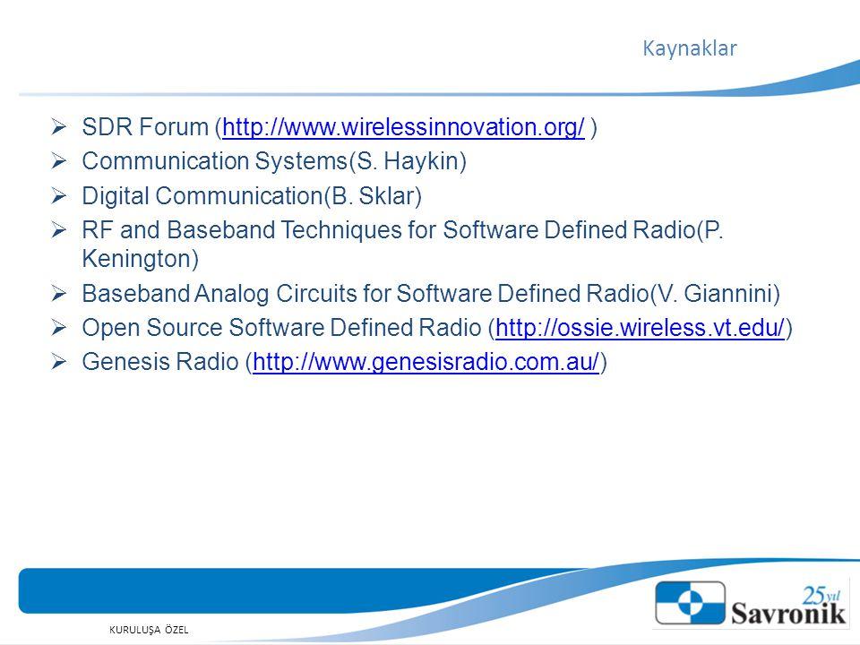 Kaynaklar SDR Forum (http://www.wirelessinnovation.org/ ) Communication Systems(S. Haykin) Digital Communication(B. Sklar)