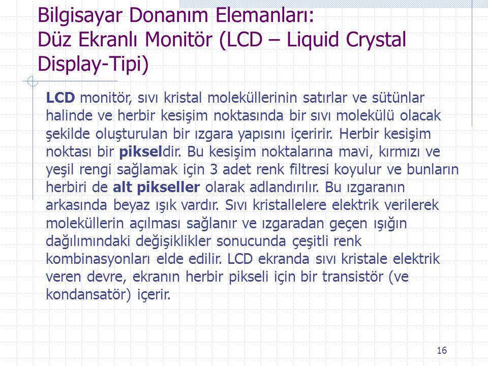 Bilgisayar Donanım Elemanları: Düz Ekranlı Monitör (LCD – Liquid Crystal Display-Tipi)