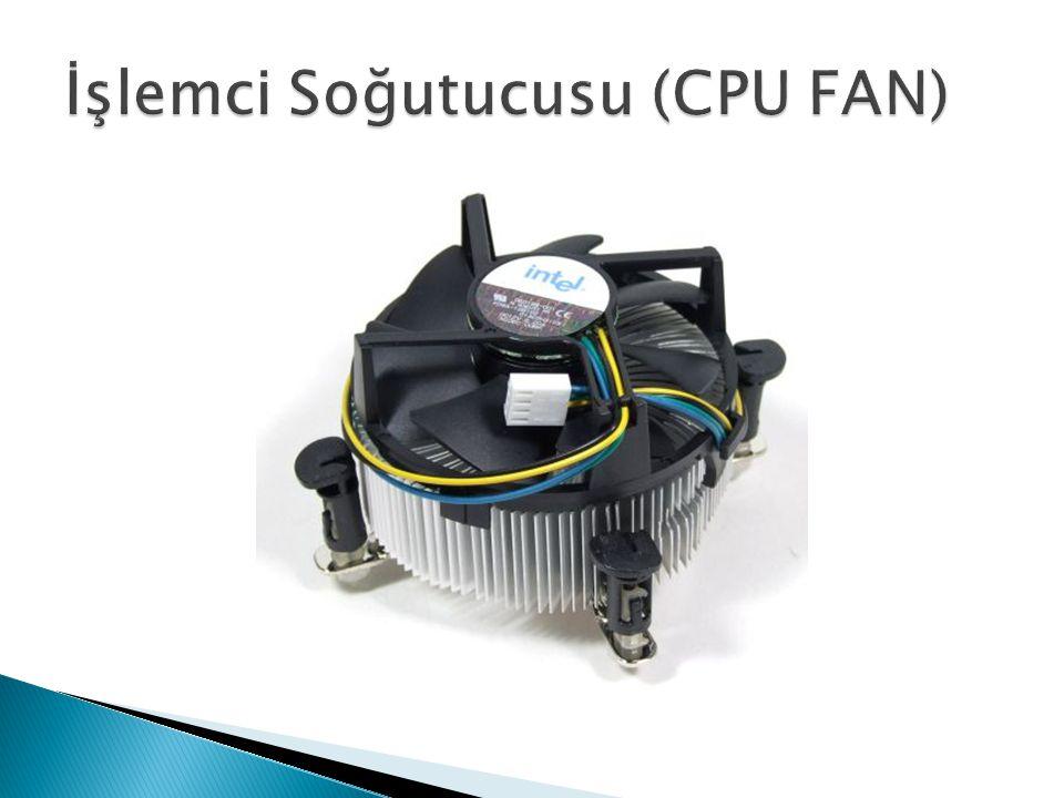 İşlemci Soğutucusu (CPU FAN)