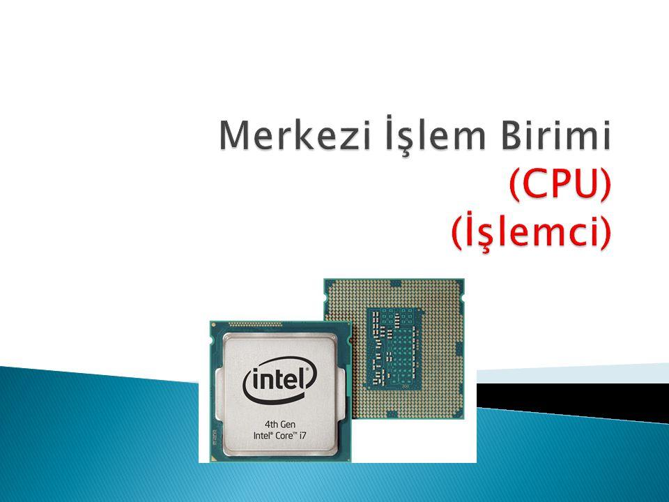 Merkezi İşlem Birimi (CPU) (İşlemci)