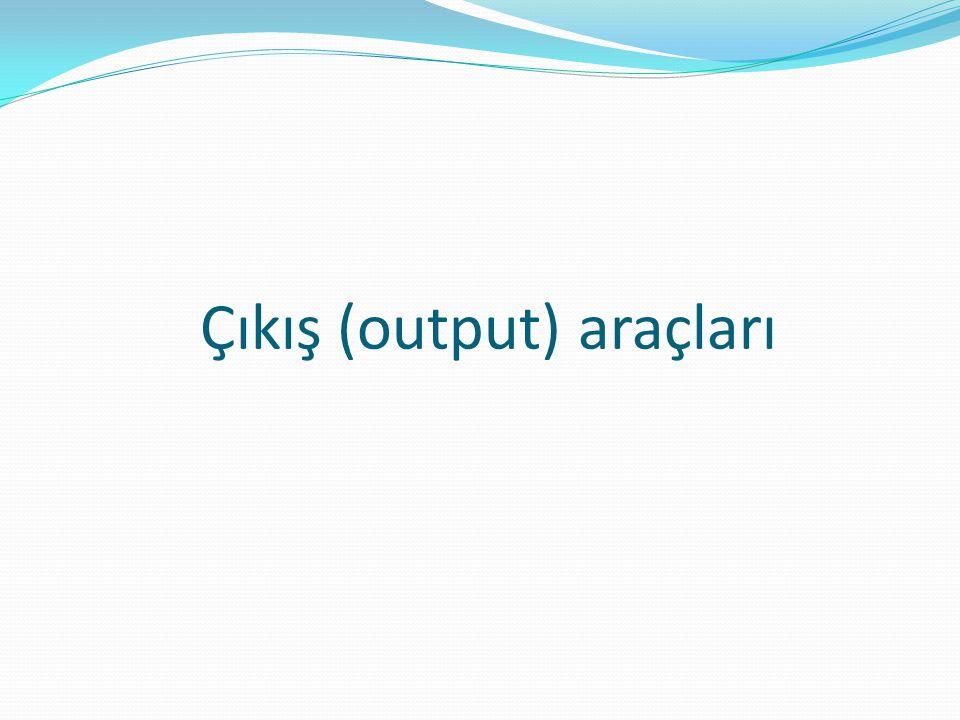 Çıkış (output) araçları