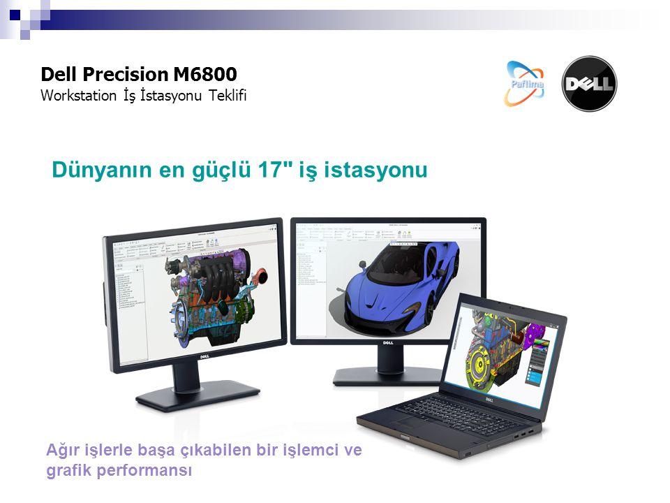Dell Precision M6800 Workstation İş İstasyonu Teklifi