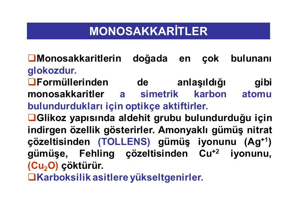MONOSAKKARİTLER Monosakkaritlerin doğada en çok bulunanı glokozdur.