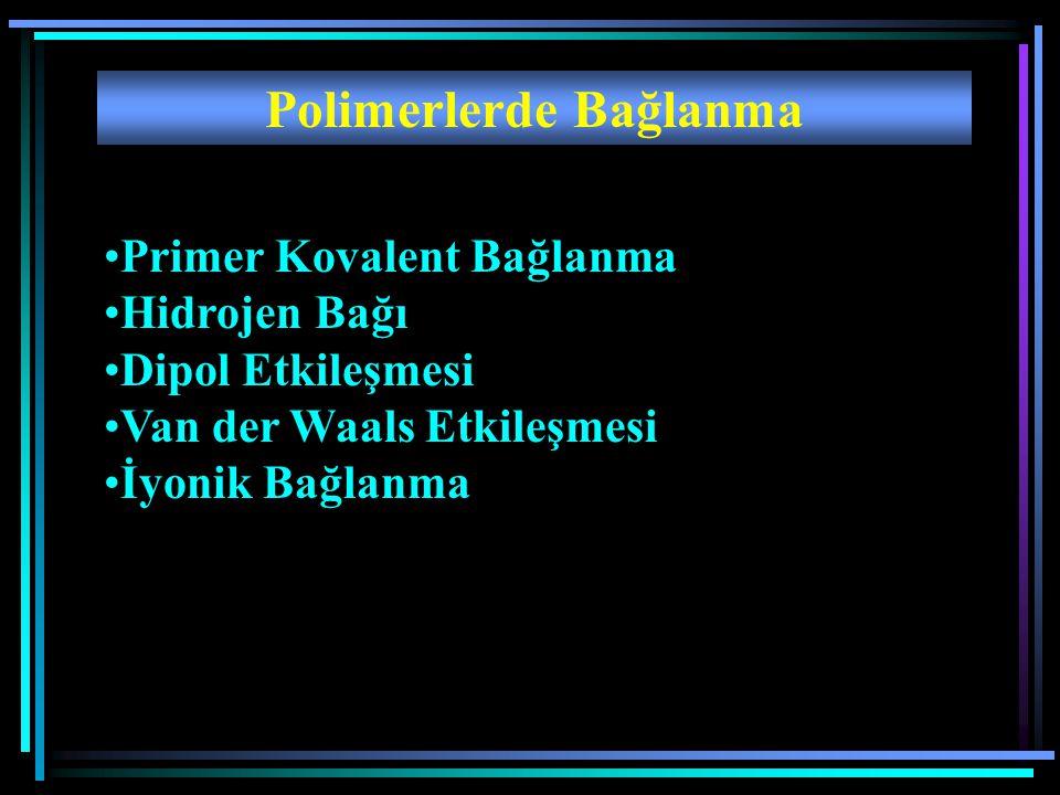 Polimerlerde Bağlanma