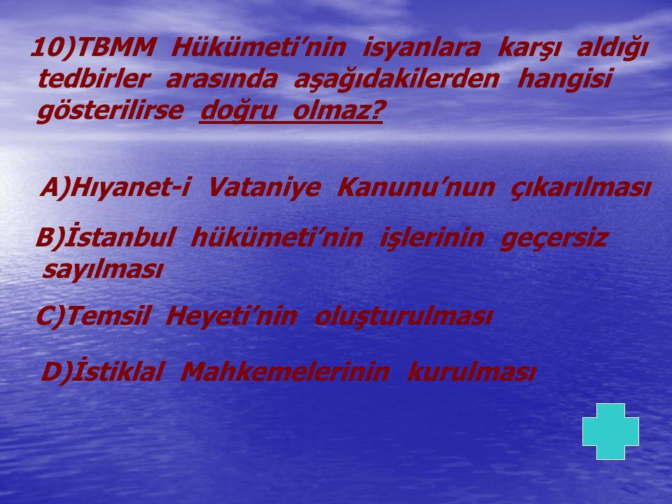10)TBMM Hükümeti'nin isyanlara karşı aldığı