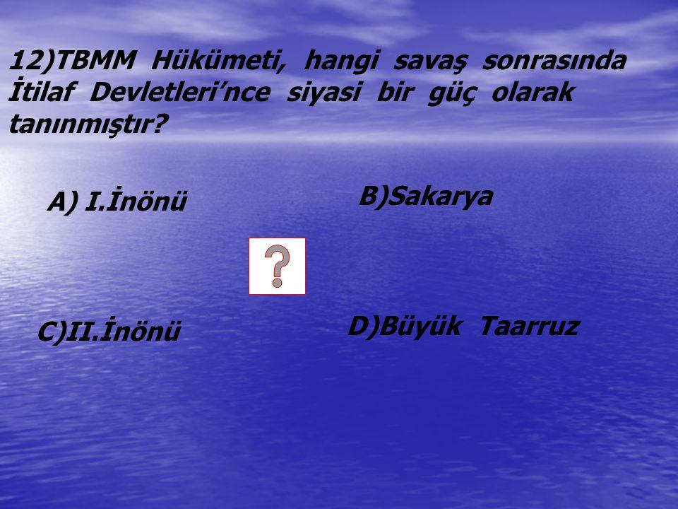 12)TBMM Hükümeti, hangi savaş sonrasında