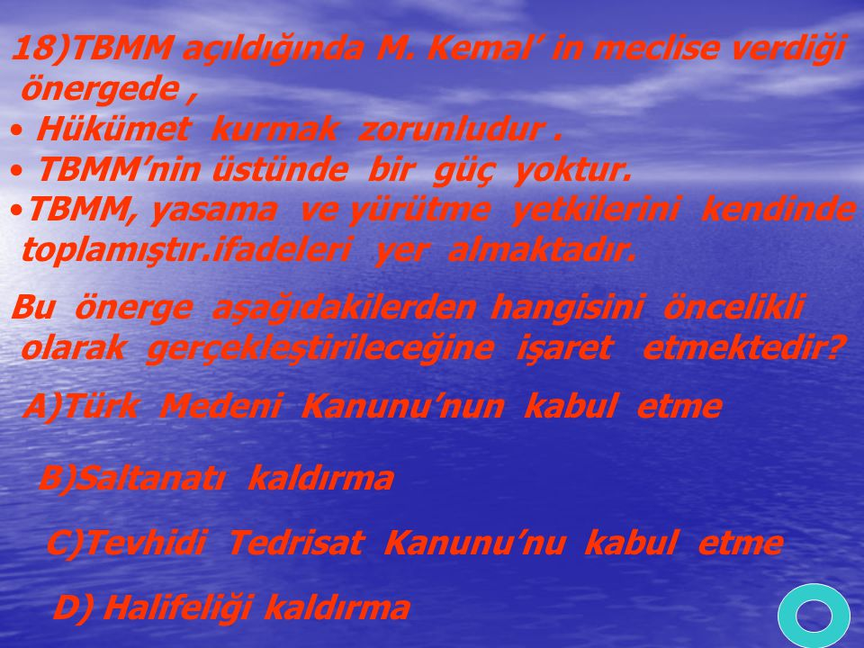 18)TBMM açıldığında M. Kemal' in meclise verdiği