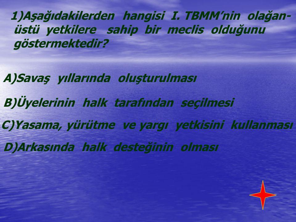 Aşağıdakilerden hangisi I. TBMM'nin olağan-