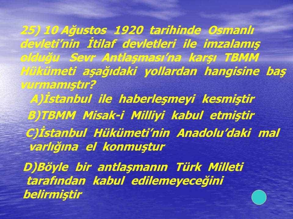 25) 10 Ağustos 1920 tarihinde Osmanlı