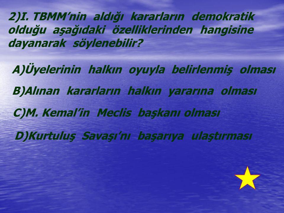 2)I. TBMM'nin aldığı kararların demokratik