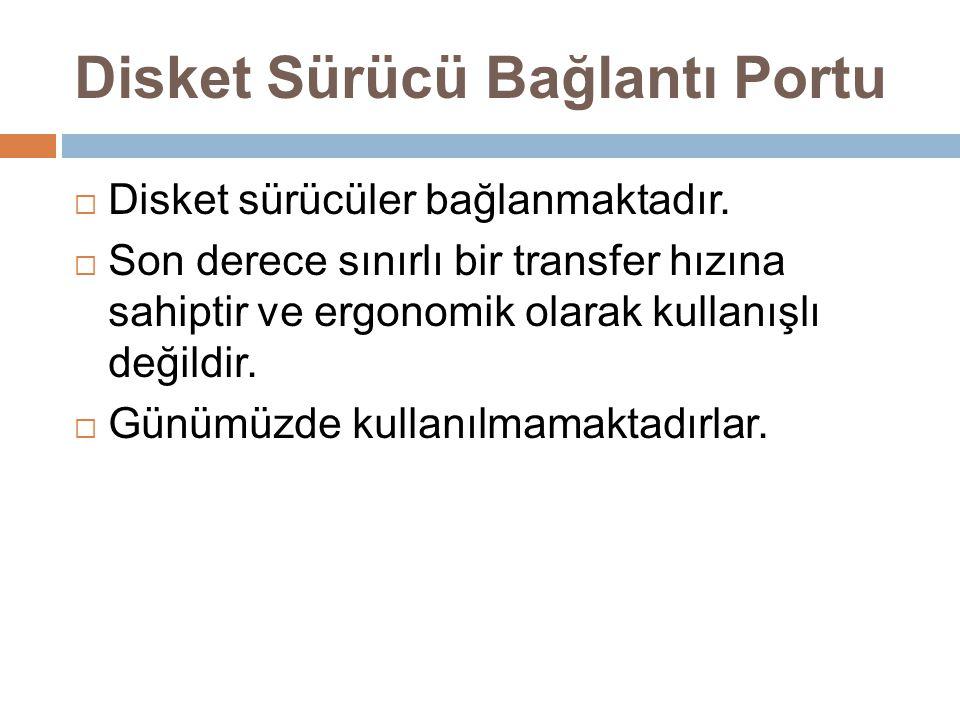 Disket Sürücü Bağlantı Portu