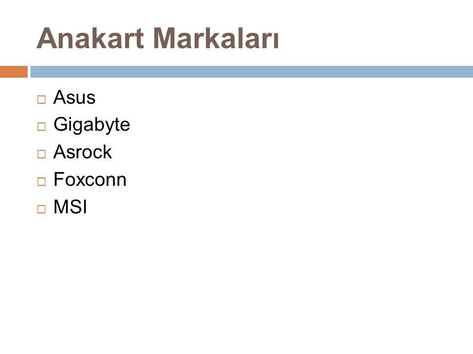 Anakart Markaları Asus Gigabyte Asrock Foxconn MSI