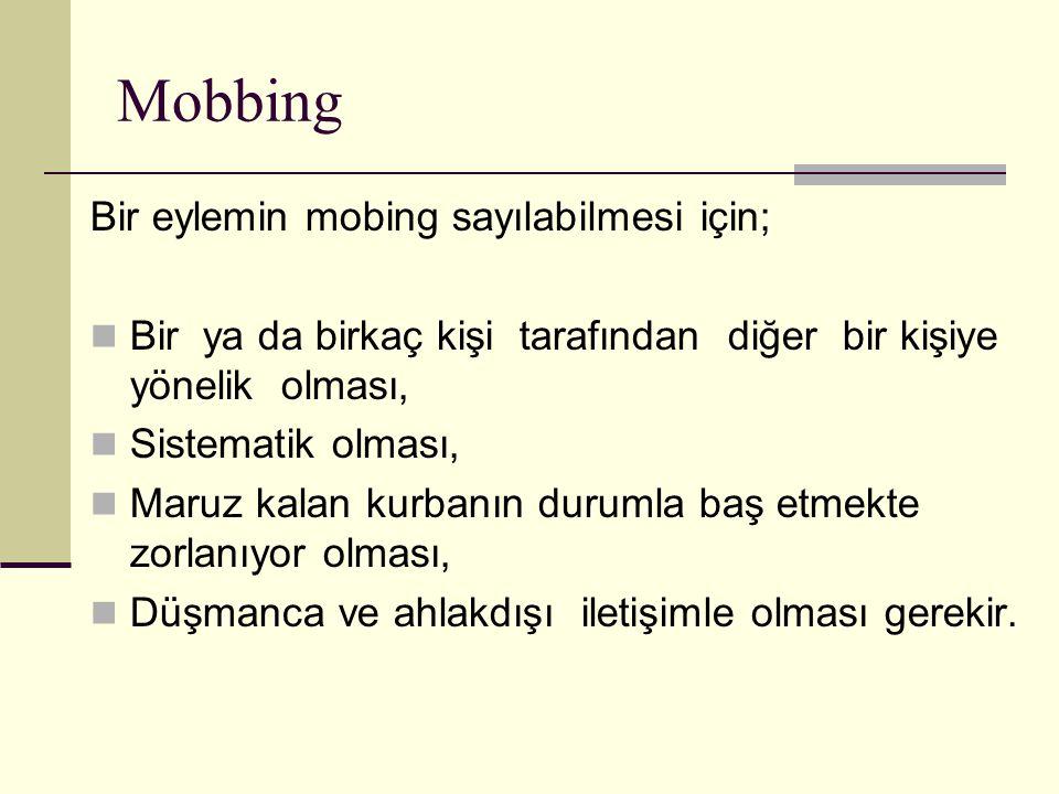 Mobbing Bir eylemin mobing sayılabilmesi için;