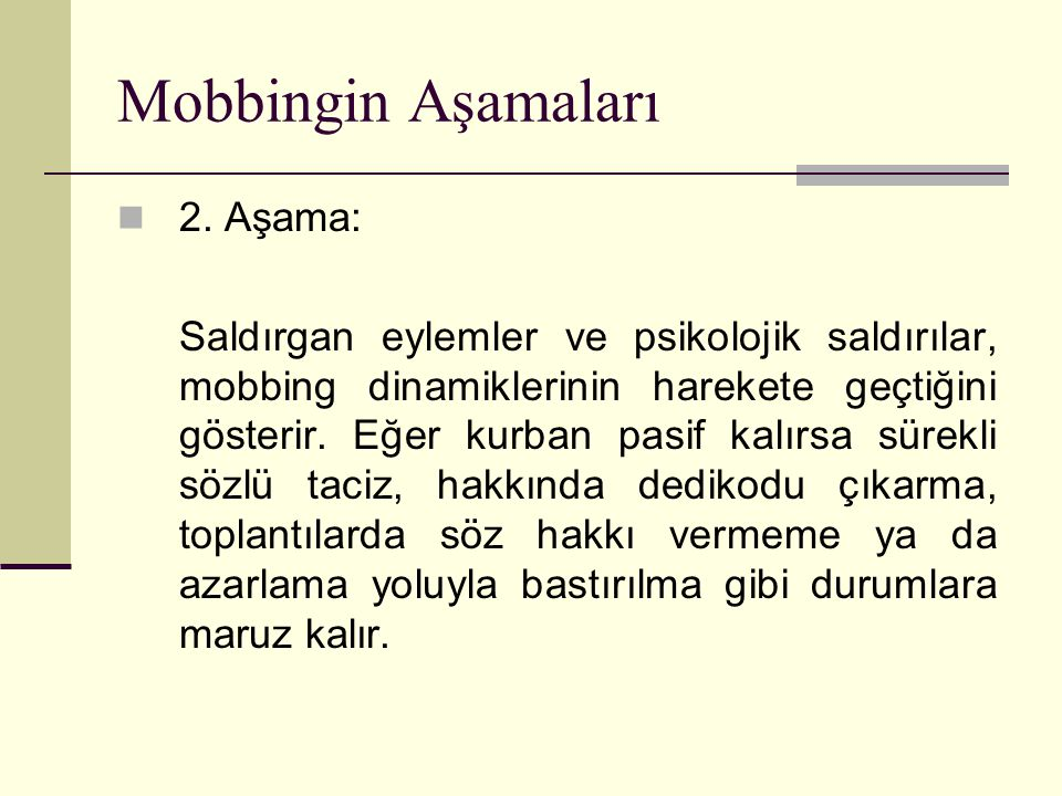 Mobbingin Aşamaları 2. Aşama: