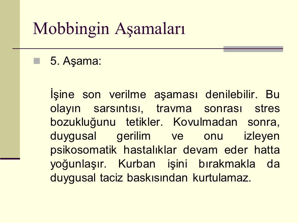 Mobbingin Aşamaları 5. Aşama: