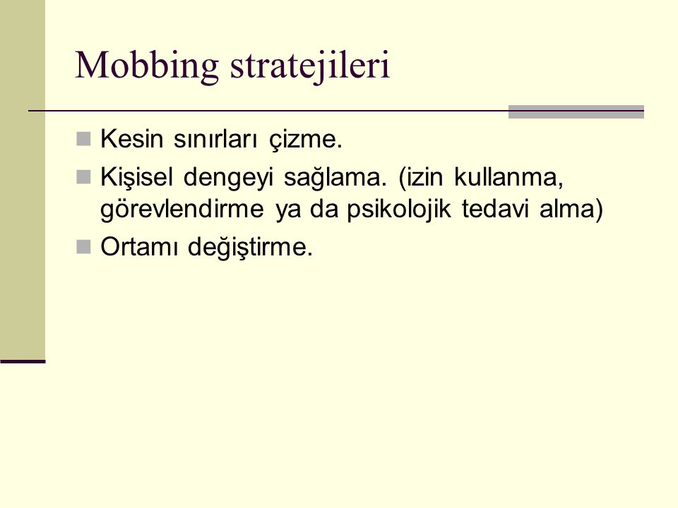 Mobbing stratejileri Kesin sınırları çizme.