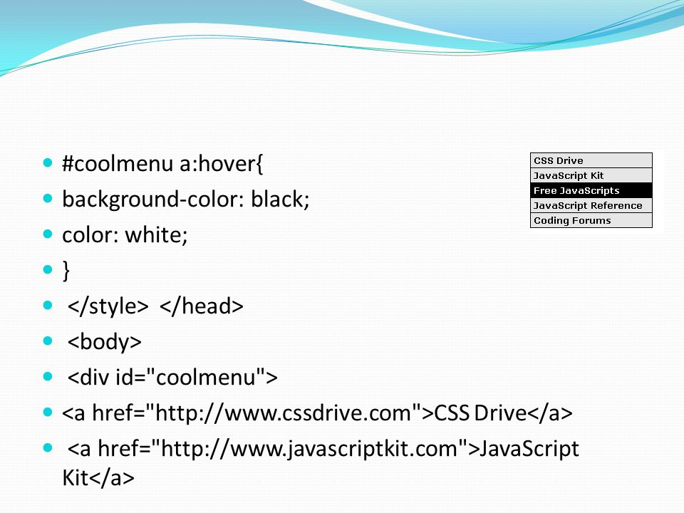 #coolmenu a:hover{ background-color: black; color: white; } </style> </head> <body> <div id= coolmenu >
