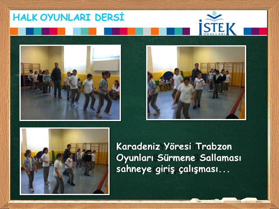 HALK OYUNLARI DERSİ Karadeniz Yöresi Trabzon Oyunları Sürmene Sallaması sahneye giriş çalışması.