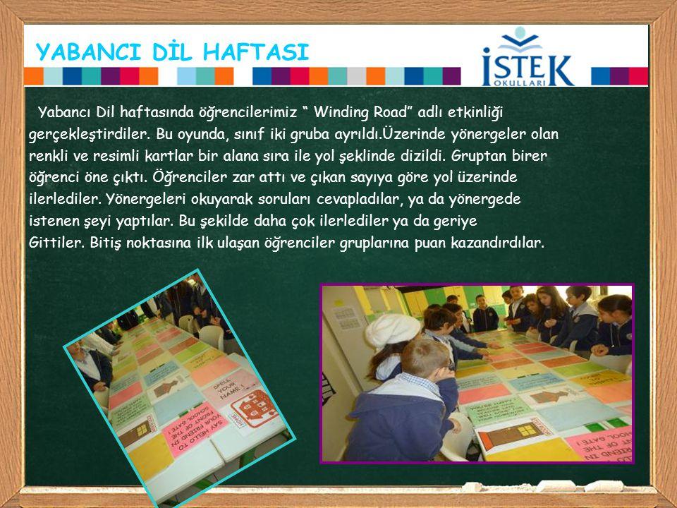 YABANCI DİL HAFTASI Yabancı Dil haftasında öğrencilerimiz Winding Road adlı etkinliği.