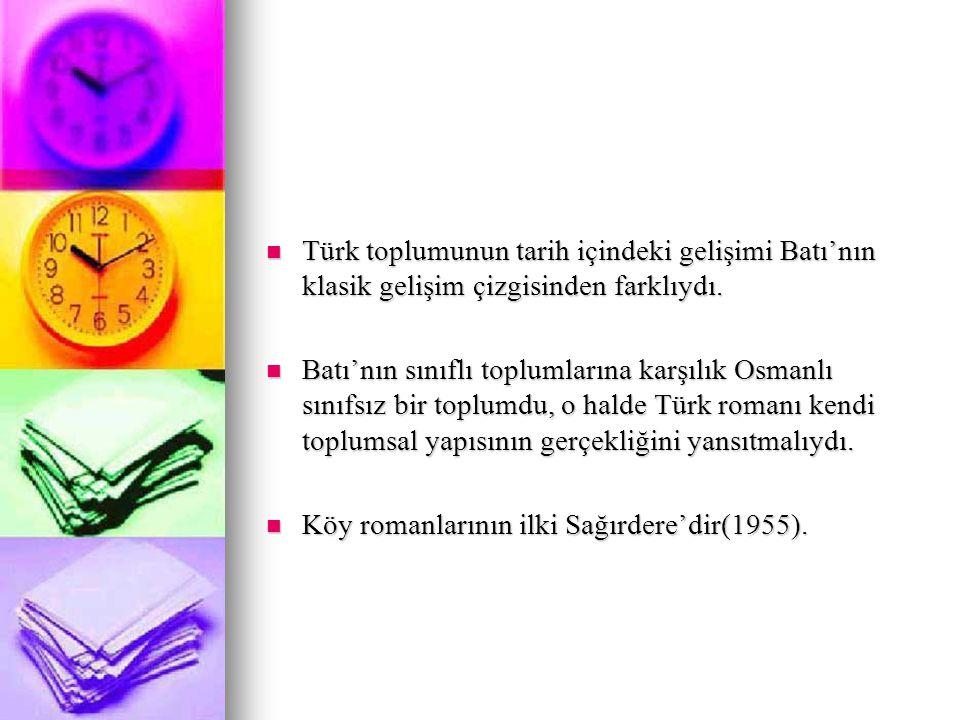 Türk toplumunun tarih içindeki gelişimi Batı'nın klasik gelişim çizgisinden farklıydı.
