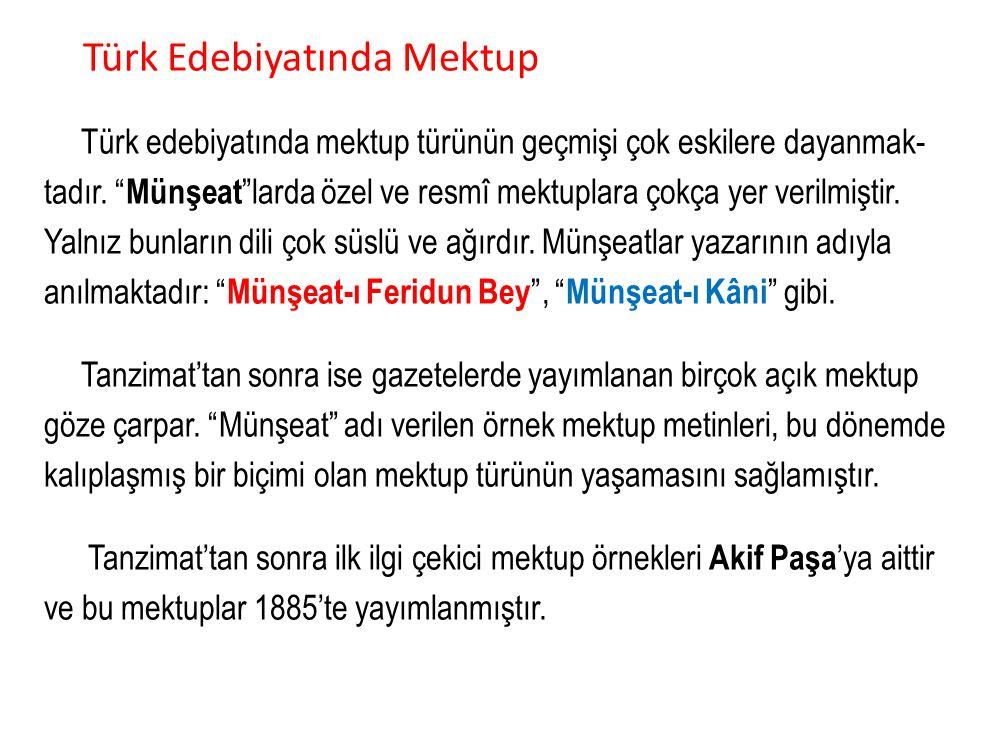 Türk Edebiyatında Mektup Türk edebiyatında mektup türünün geçmişi çok eskilere dayanmak-