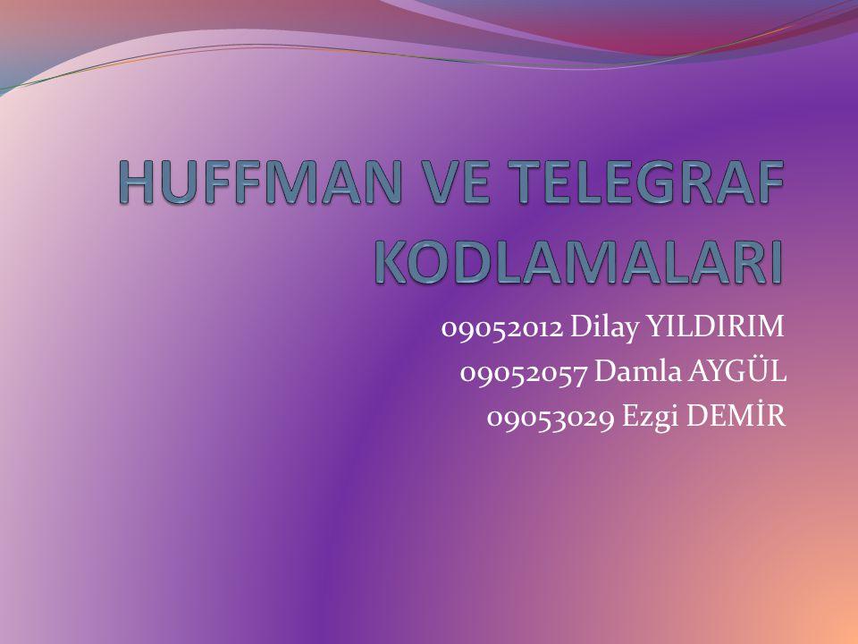HUFFMAN VE TELEGRAF KODLAMALARI