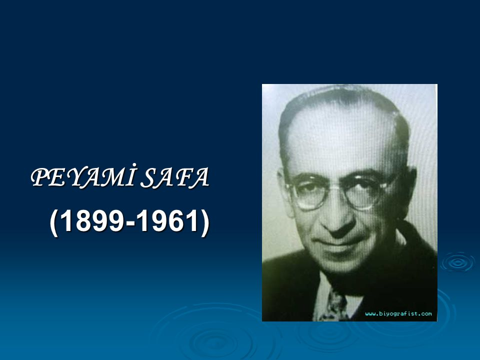 PEYAMİ SAFA (1899-1961)