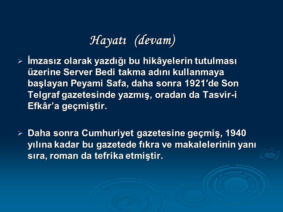 İmzasız olarak yazdığı bu hikâyelerin tutulması üzerine Server Bedi takma adını kullanmaya başlayan Peyami Safa, daha sonra 1921′de Son Telgraf gazetesinde yazmış, oradan da Tasvir-i Efkâr'a geçmiştir.