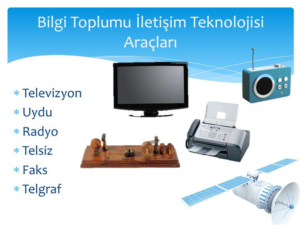 Bilgi Toplumu İletişim Teknolojisi Araçları