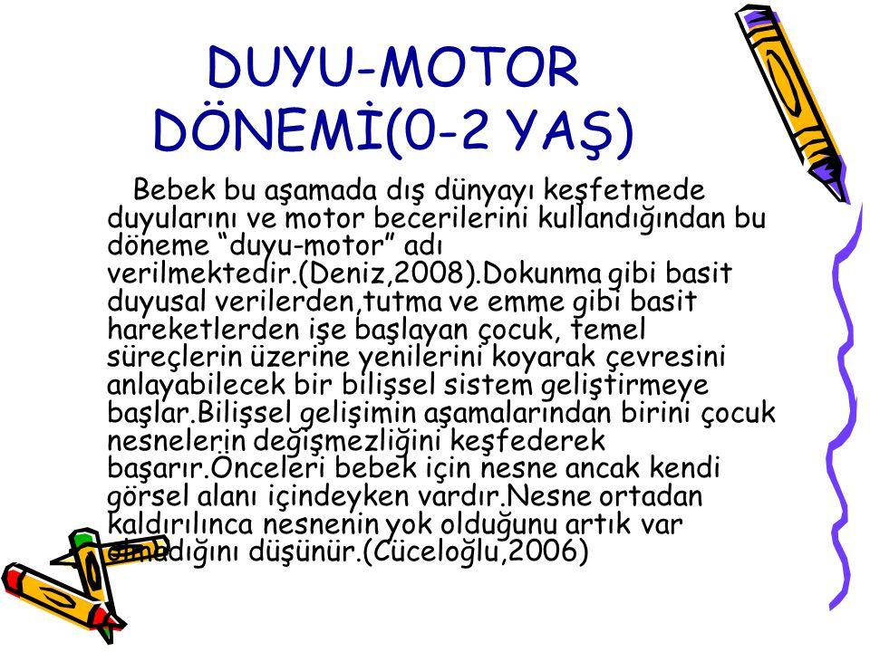 DUYU-MOTOR DÖNEMİ(0-2 YAŞ)