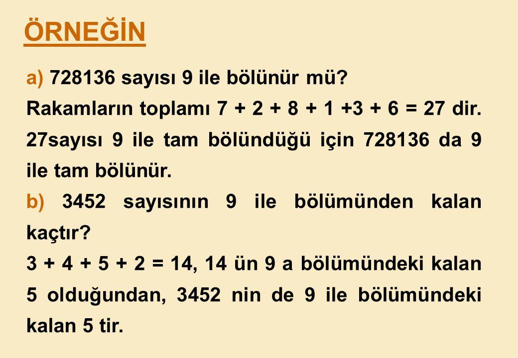 ÖRNEĞİN a) 728136 sayısı 9 ile bölünür mü