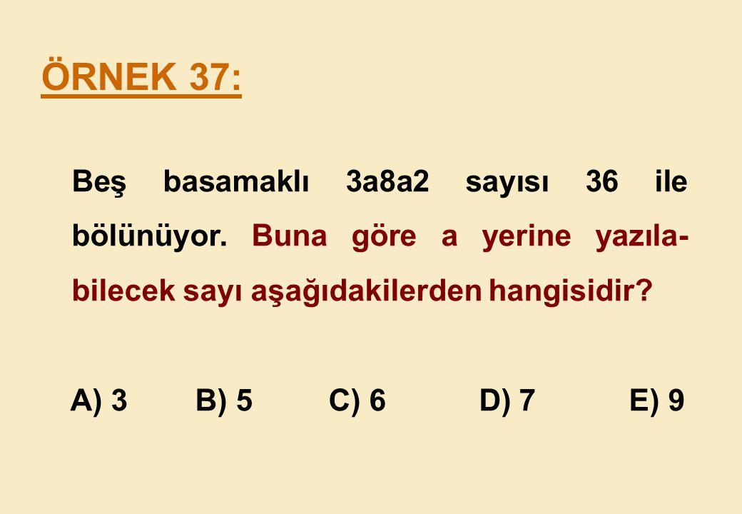 Beş basamaklı 3a8a2 sayısı 36 ile bölünüyor