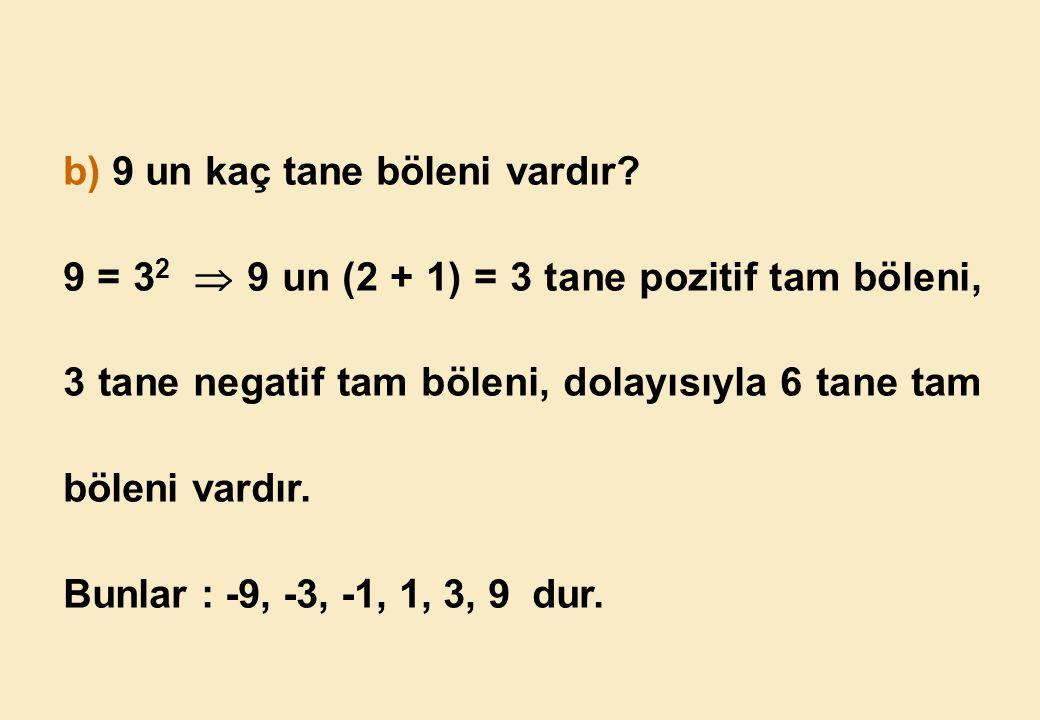 b) 9 un kaç tane böleni vardır