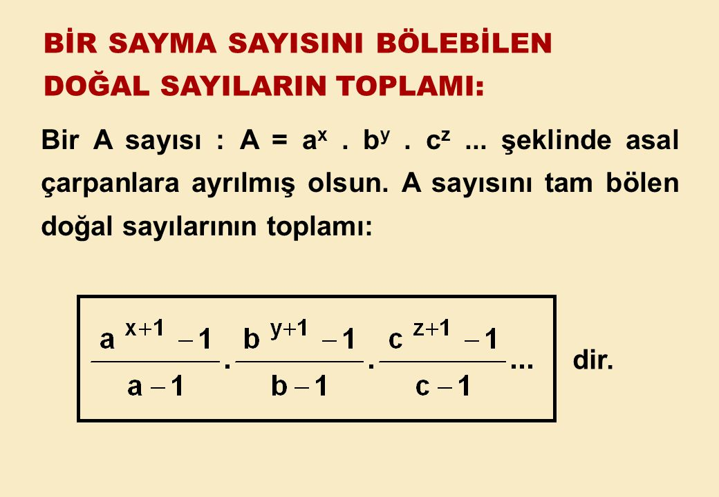 Bir A sayısı : A = ax. by. cz. şeklinde asal çarpanlara ayrılmış olsun