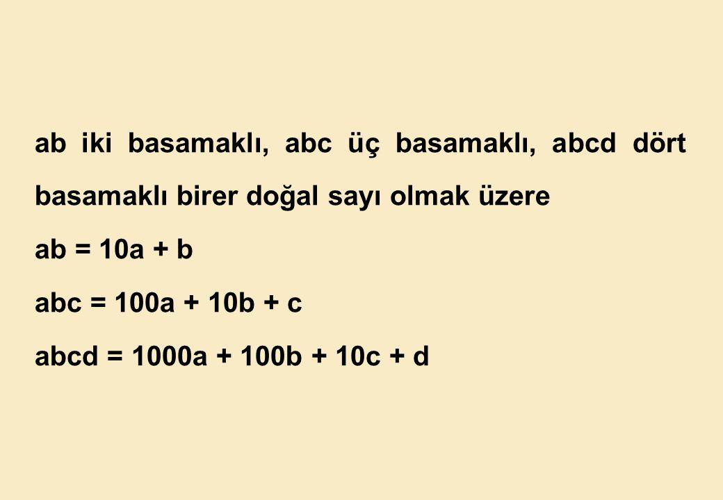 ab iki basamaklı, abc üç basamaklı, abcd dört basamaklı birer doğal sayı olmak üzere