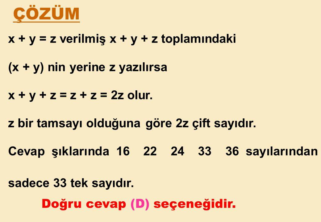 ÇÖZÜM x + y = z verilmiş x + y + z toplamındaki